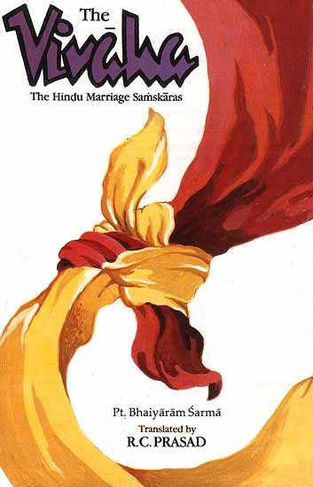 The Vivaha The Hindu Marriage Samskaras The Vivaha The Hindu Marriage