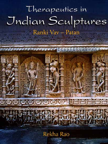 Therapeutics In Indian Sculptures: Ranki Vav-Patan