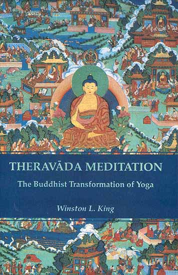 Theravada Meditation (The Buddhist Transformation of Yoga)