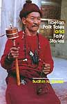 Tibetan Folk Tales and Fairy Stories