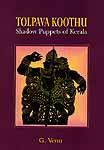 Tolpava Koothu {Shadow Puppets of Kerala}