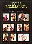 Tolu Bommalata (The Shadow Puppet Theatre of Andhra Pradesh)