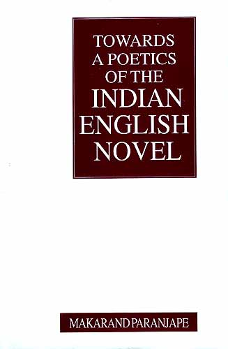 Towards a Poetics of the Indian English Novel