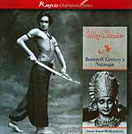 Uday Shankar: Twentieth Century's Nataraja (Rupa Charitavali Series)