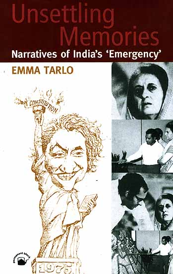 Unsettling Memories Narratives of India's 'Emergency'
