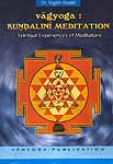 Vagyoga: Kundalini Meditation (Spiritual Experiences of Meditators)