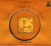 Vastu Gayathri Mantra : <br>Japa Mantra 108 Mantra for Attaining Best Results Through Vastu of Dwellings and Work Places (Audio CD)