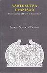 Vastusutra Upanisad The Essence of Form in Sacred Art.