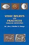 Vedic Beliefs And Practices Through Arthavada (2 Volumes)