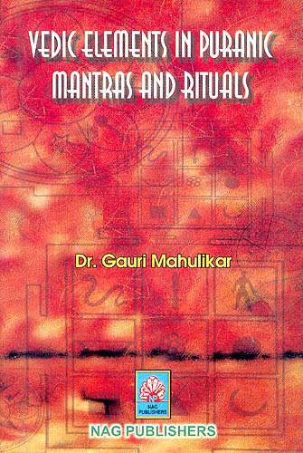 Vedic Elements In Puranic Mantras and Rituals