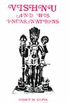 VISHNU AND HIS INCARNATIONS