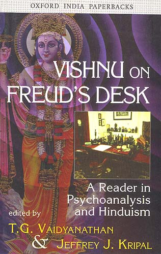 VISHNU ON FREUD'S DESK: A Reader in Psychoanalysis and Hinduism