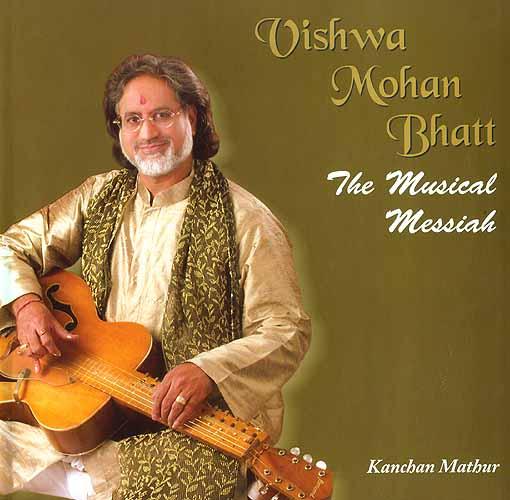 Vishwa Mohan Bhatt Vishwa Mohan Bhatt The