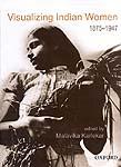 Visualizing Indian Women: 1875-1947