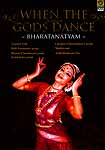 When The Gods Dance- Bharatanatyam  ( Alarmel Valli, Kala Samarpana Group, Bharata Choodamani Group, Kalakshetra Group, Lakshmi Vishwanathan's Group, Madhuvanti& Ajith Bhaskaran Das ) (DVD Video)