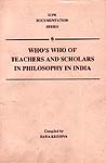 Who's Who of Teachers and Scholars in Philosophy in India