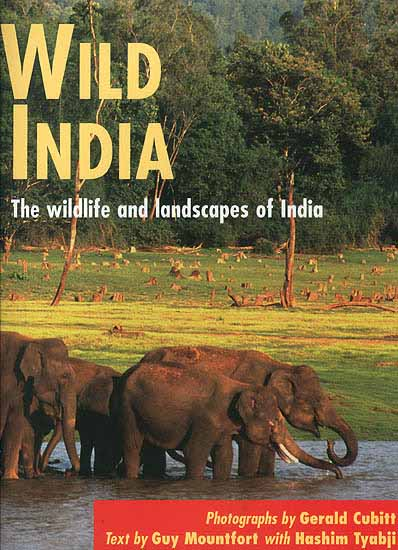 Wild India (The wildlife and landscapes of India)