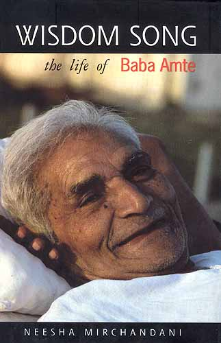 Wisdom Song: The Life Of Baba Amte