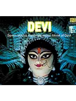 Devi: Seven Stotras Illuminate Seven Forms of Devi (Audio CD with Booklet)
