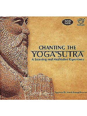 Chanting the Yogasutra: A Learning and Meditative Experience (With Booklet Containing Sanskrit Text and Transliteration) (Set of 2 Audio CDs )