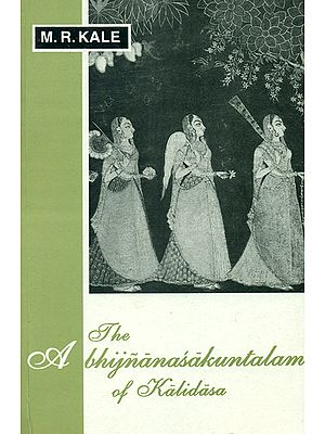 The Abhijnanasakuntalam of Kalidasa