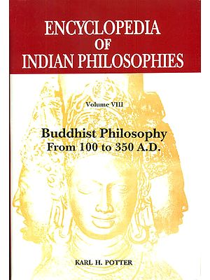 Encyclopedia of Indian Philosophies - Volume VIII (Buddhist Philosophy from 100 to 350 A.D.)