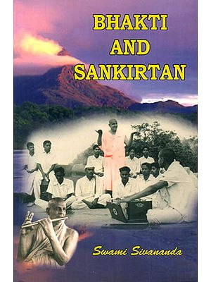 BHAKTI AND SANKIRTAN (With Sandilya Bhakti Sutras - Text, Meaning 
