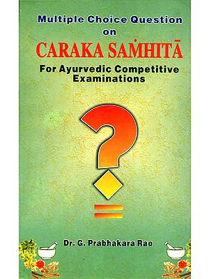 Multiple choice Questions on Caraka Samhita: For Ayurvedic Competitive 
