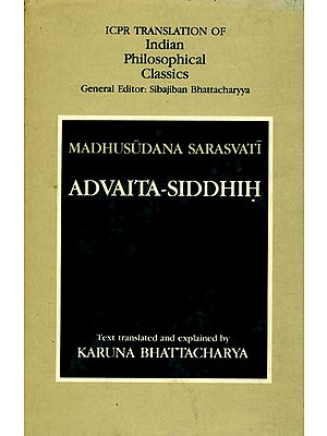 Madhusudana Sarasvati: Advaita-Siddhih (Sections on Mithyatva)