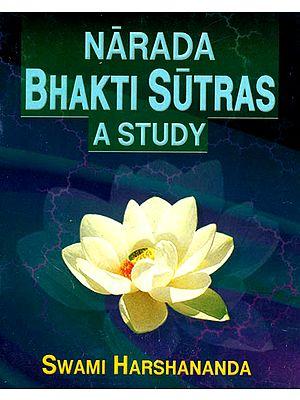 Narada Bhakti Sutras: A Study