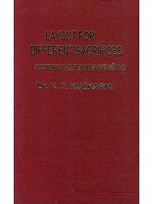Layout For Different Sacrifices According to Different Srauta Sutras