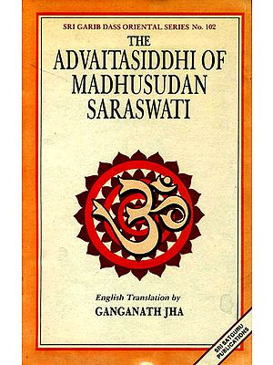 The Advaitasiddhi of Madhusudana Saraswati (Chapter I)