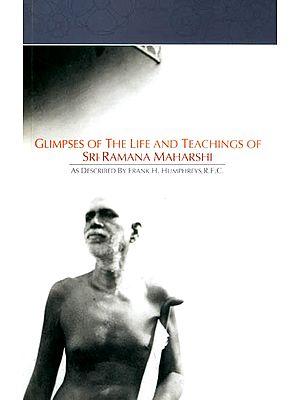 Glimpses of the Life and Teachings of Sri Ramana Maharshi