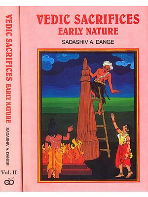Vedic Sacrifices: Early Nature (Two Volumes)