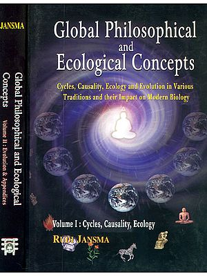 Global Philosophical and Ecological Concepts: (In Two Volumes) Cycles, Causality, Ecology and Evoultion in Various Traditions and Their Impact on Modern Biology
