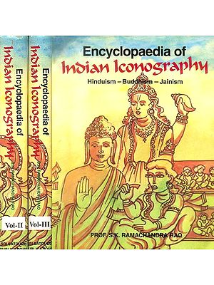 Encyclopaedia of Indian Iconography (Hinduism- Buddhism- Jainism) (In Three Volumes)