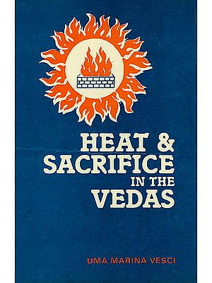 Heat and Sacrifice In The Vedas (An Old Book)