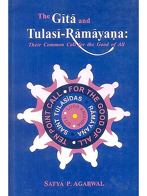 The Gita and Tulasi Ramayana: Their Common Call for the Good of All