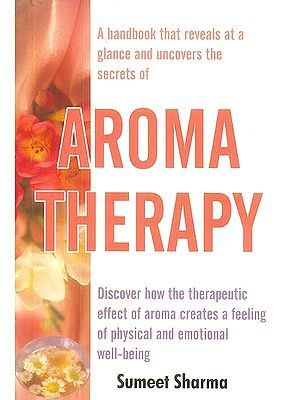 The Secret Benefits of Aroma Therapy