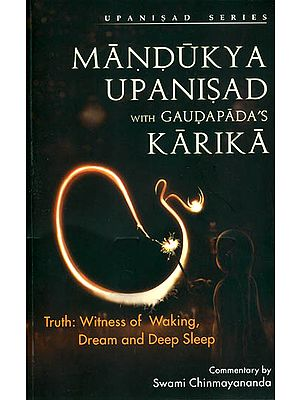 Mandukya Upanisad (With Karika) (Sanskrit Text, Transliteration, Word-to-word Meaning, Translation and Commentary  )