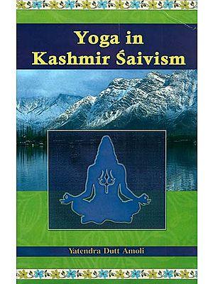 Yoga in Kashmir Saivism