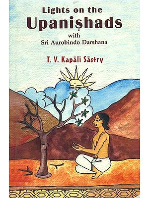 Lights on the Upanishads with Sri Aurobindo Darshana