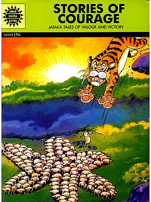 Stories of Courage (Jataka Tales of Valour and Victory)