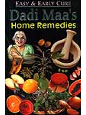 Dadi Maa's Home Remedies for Easy and Early Cure