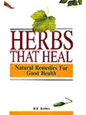 Herbs That Heal: Natural Remedies For Good Health