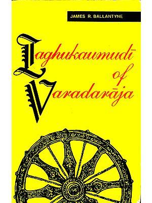 LAGHUKAUMUDI OF VARADARAJA