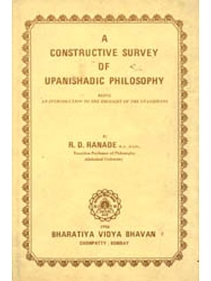 A Constructive Survey Of Upanishadic Philosophy: Being An Introduction To The Thought Of The Upanishads (An Old Book)