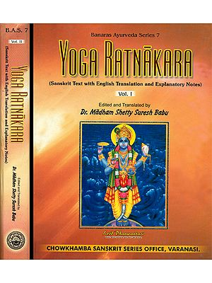 Yoga Ratnakara: The 'A' to 'Z' Classic on Ayurvedic Formulations Practices and Procedures (Set of 2 Volumes)