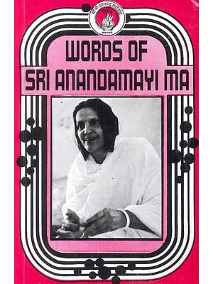 Words of Sri Anandamayi Ma