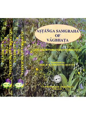 ASTANGA SAMGRAHA OF VAGBHATA (Three Volumes]
